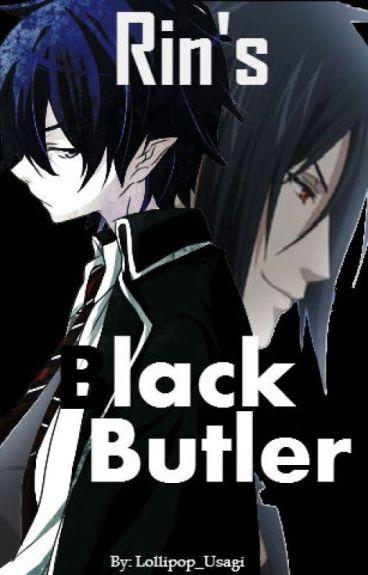 Rin's Black Butler (Crossover between kuroshitsuji & blue exorcist)