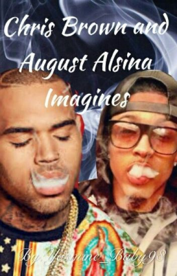 August Alsina/Chris Brown Imagines (IN EDITING)