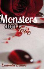 Monsters don't love © by EnBuscaDeMilSonrisas