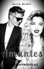 Amantes (Justin y tu)HOT by jarpnovelas