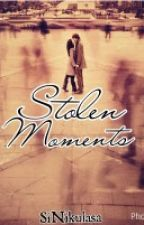 Stolen Moments by AtYoursTruly