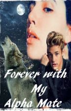 Forever With My Alpha Mate by 1PunchGirl