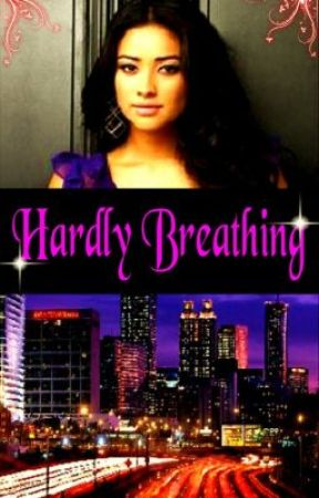 Hardly Breathing (COMING SOON) by thatgirljv