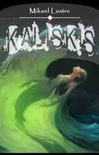 KALISKIS (Book 1) by AngHulingBaylan