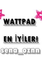 WATTPAD EN İYİLER! by sena_oznn