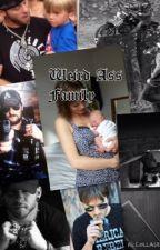 Weird Ass Family by GypsyFaithGilbert