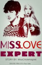 Miss Love Expert { ON HOLD } by MissChickmagnet