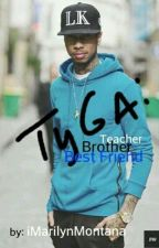 Tyga: Teacher, Brother, Best Friend (Prequel To: In Front of The Mic) by iMarilynMontana