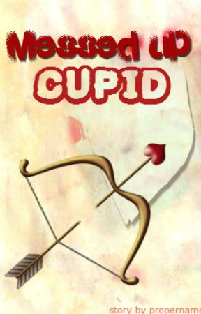 Messed Up Cupid by propername
