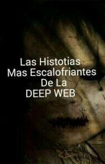 Las Historias Mas Escalofriantes De La Deep Web