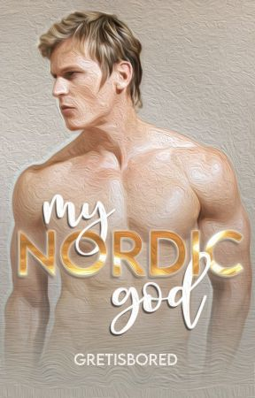 MY NORDIC GOD (SPG - NO LONGER COMPLETE HERE) by Gretisbored