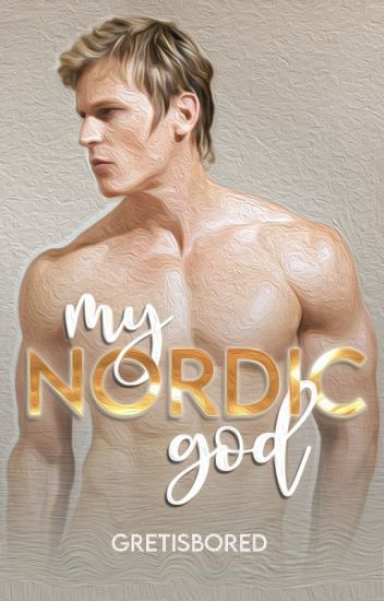 My Nordic God (SPG - Some parts are deleted)