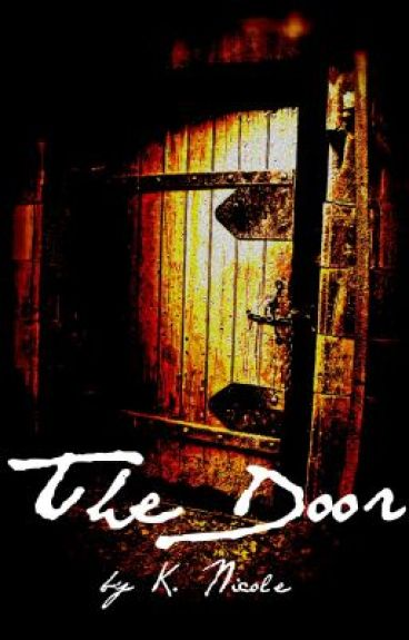 The Door (Finished) by K_Nicole