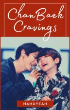 ChanBaek Cravings 1 by HahuYeah