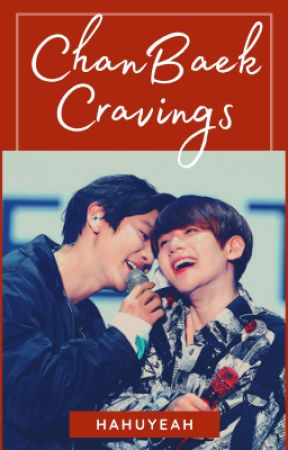 ChanBaek Cravings by HahuYeah
