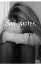 Sad Quotes. by recoveringthoughts