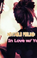 Inevitable Feeling: In Love with You by snowdrop18