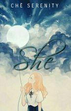 She  by cherrserenity