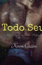 Todo Seu - Livro Um by KevinCiconne