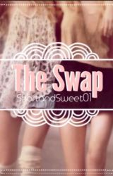 The Swap  by ShortandSweet01