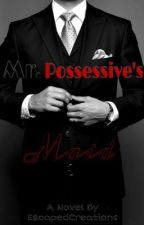 Mr. Possessive's Maid by inftlxgdrgn