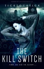 The Kill Switch by ticktocktick