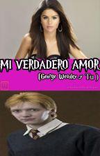 mi verdadero amor  ( George Weasley y ________) by kelicendejaslopez
