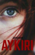 AYKIRI by uctayasayan