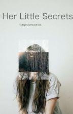 Her little Secrets by forgottenstories