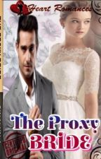 THE PROXY BRIDE by HeartRomances