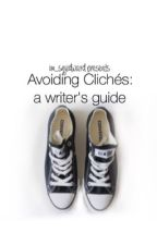 Avoiding Cliches: A Writer's Guide by im_squidward