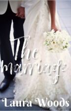 The Marriage [Short Story] by laurachelseaa_