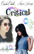 Critical {Camren Fanfiction} by SelenaftCamren