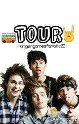 Tour (5SOS Fanfic) by Hungergamesfanatic22