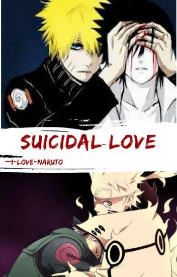 Suicidal Love [NaruKashi/Narusasu]