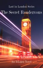 Lost in London: The Secret Rendezvous (A Theo James- Inspired- Fanfic) by IoLopez