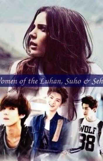 Women Of The Luhan, Suho & Sehun. (adaptada)