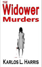The Widower Murders by KarlosLHarris