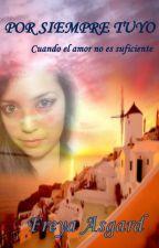 Por siempre tuyo by FreyaAsgard