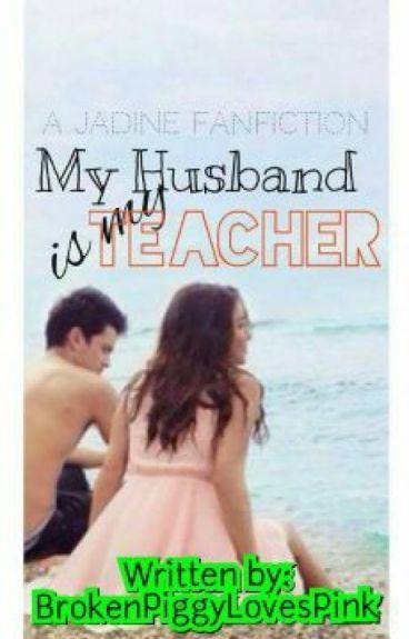 My HUSBAND is My TEACHER [Unedited]