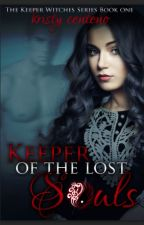 Keeper of the Lost Souls (Keeper Witches series #1) by KrissyGirl122