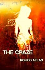 The Craze by Rome_At_Last