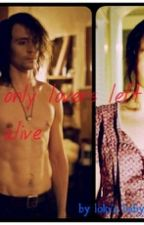 Only True Lovers Left Alive by LokisBabydollBride