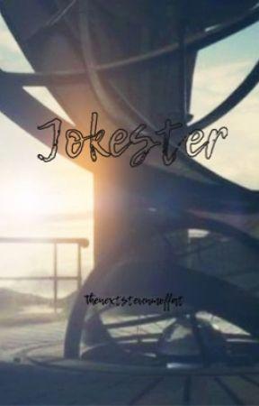 Jokester - BEING REWRITTEN by thenextstevenmoffat