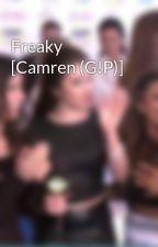 Freaky [Camren (G!P)] by CamrenShipperrr_