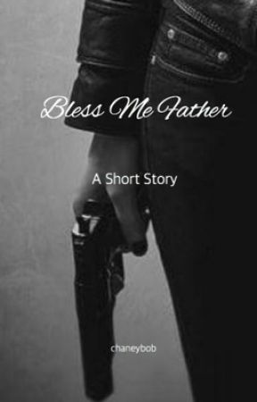 Bless Me Father by chaneybob