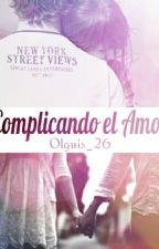 Complicando el Amor © by Olguis_26
