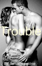 Trouble by Love_and_Suicide