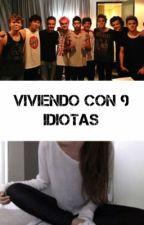 Viviendo con 9 idiotas. by sweet_babygirlxl