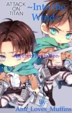 ~Into the Wind~[An Ereri fanfic] by Ami_Loves_Muffins